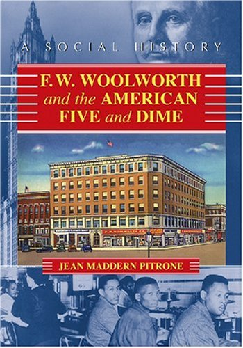 fw-woolworth-and-the-american-five-and-dime-a-social-history