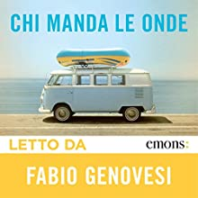 Chi manda le onde Audiobook by Fabio Genovesi Narrated by Fabio Genovesi