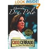 Querida Dra. Polo: Las cartas secretas de 'Caso Cerrado' (Dear Dr. Polo: The Secret Letters of 'Caso Cerrado')...