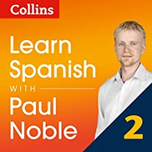 Collins Spanish with Paul Noble - Learn Spanish the Natural Way, Part 2 Audiobook by Paul Noble Narrated by Paul Noble