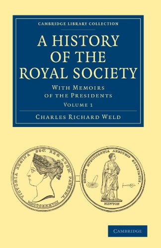 A History of the Royal Society: With Memoirs of the Presidents (Cambridge Library Collection - Physical  Sciences)