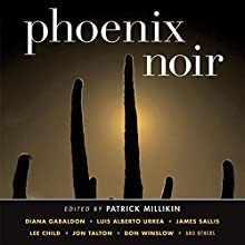 Phoenix Noir (       UNABRIDGED) by Patrick Millikin (editor) Narrated by Victor Bevine, Bronson Pinchot, Vikas Adam, Christian Rummel