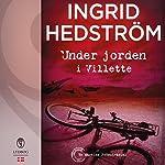 Under jorden i Villette (En Martine Poirot-krimi) | Ingrid Hedström