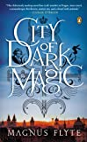 9780143122685: City of Dark Magic: A Novel