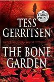 The Bone Garden: A Novel (Random House Large Print) (0739327135) by Gerritsen, Tess