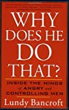 img - for Why Does He Do That?: Inside the Minds of Angry and Controlling Men book / textbook / text book
