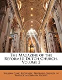 img - for The Magazine of the Reformed Dutch Church, Volume 2 book / textbook / text book