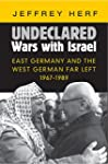 Undeclared Wars with Israel: East Ger...