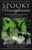 img - for Spooky Pennsylvania: Tales of Hauntings, Strange Happenings, and Other Local Lore book / textbook / text book