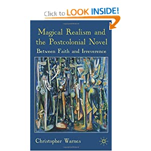 Download book Magical Realism and the Postcolonial Novel: Between Faith and Irreverence