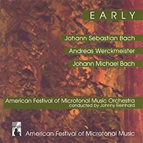 Early - American Festival Of Microtonal Music Ensemble, Johnny Reinhard, Rebecca Pechefsky, Douglas Frank Chorale