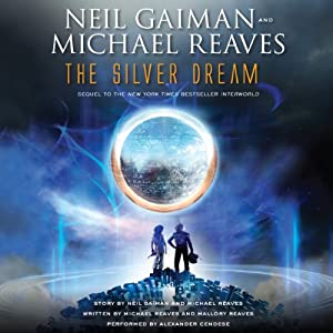 The Silver Dream: An InterWorld Novel, Book 2 | [Neil Gaiman, Michael Reaves]