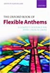Oxford Book of Flexible Anthems: A Co...