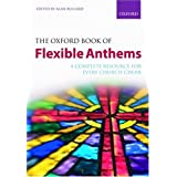 The Oxford Book of Flexible Anthems: Paperback: A Complete Resource for Every Church Choirby Alan Bullard