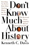 Don't Know Much About History: Everything You Need to Know About American History but Never Learned (0060083816) by Kenneth C. Davis