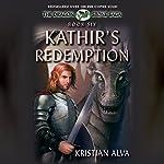Kathir's Redemption: Book Six of the Dragon Stone Saga | Kristian Alva