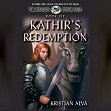 Kathir's Redemption: Book Six of the Dragon Stone Saga Audiobook by Kristian Alva Narrated by Paul Woodson