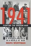 img - for 1941: Fighting the Shadow War: A Divided America in a World at War book / textbook / text book