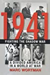 1941: Fighting the Shadow War: A Divi...