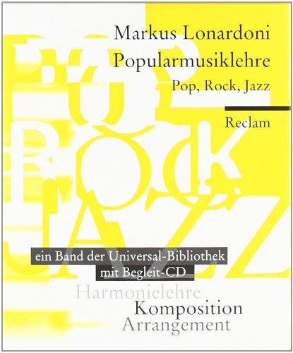Popularmusiklehre. Pop, Rock, Jazz: Harmonielehre - Arrangement - Komposition. Ein Reclam-Taschenbuch mit Begleit-CD. Mit Aufgaben und Lösungen. ... Harmonielehre - Komposition - Arrangement