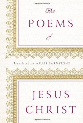 The Poems of Jesus Christ, Willis Barnstone