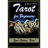 Tarot for Beginners: Your Future, Now! ~ Doreen Brown
