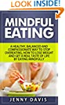 Mindful Eating: A Healthy, Balanced a...