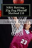 Nba Betting: Zig Zag Playoff Method 2.0