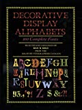 Decorative Display Alphabets: 100 Complete Fonts (Lettering, Calligraphy, Typography)
