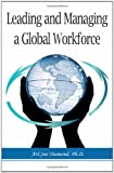 img - for Leading and Managing a Global Workforce: Navigating Workplace Challenges and Change Today and in the Future book / textbook / text book
