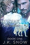 Kodiak Bloodlines - Book 1 (... - J.K. Snow
