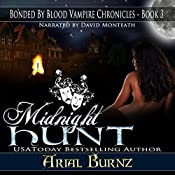 Midnight Hunt: Bonded By Blood Vampire Chronicles, Book 3 | Arial Burnz