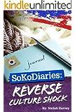 SoKoDiaries: Reverse Culture Shock (SoKoDiaries Book Series 3)