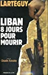Liban : 8 jours pour mourir par Lartéguy