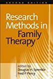 Research Methods in Family Therapy, Second Edition [Hardcover] [2005] Second Edition Ed. Douglas H. Sprenkle PhD, Fred P. Piercy PhD