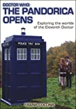 img - for Doctor Who: The Pandorica Opens: Exploring the worlds of the Eleventh Doctor book / textbook / text book