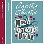 Mrs. McGinty's Dead (       UNABRIDGED) by Agatha Christie Narrated by Hugh Fraser