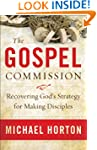 Gospel Commission, The: Recovering Go...