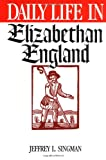 Daily Life in Elizabethan England (The Greenwood Press Daily Life Through History...