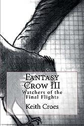 Watchers of the Final Flights: Watchers of the Final Flights (Fantasy Crow)