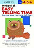 img - for My Book of Easy Telling Time by Kumon Publishing (Dec 24 2004) book / textbook / text book