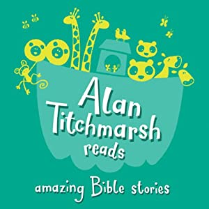 Alan Titchmarsh Reads: Amazing Bible Stories | [Alan Titchmarsh]