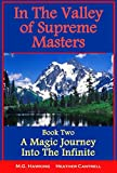 img - for In The Valley of Supreme Masters - A Magic Journey Into the Infinite (The Greatest Knowledge of the Ages Book 2) book / textbook / text book