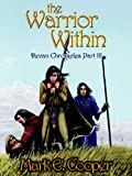 Book Three Of The Devan Chronicles Is Called Warrior Within Julia Morton Sorceress Athione Has Been Saved From Her Abductors At Kerrions