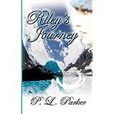 Riley's Journey ~ P. L. Parker