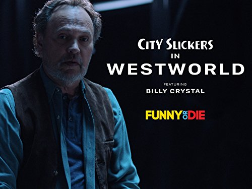 City Slickers In Westworld featuring Billy Crystal - Season 1