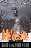 Ghost of the White Nights (0765300958) by Modesitt, L. E.