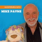 An Interview with Mike Payne Rede von Mike Payne, Paul Andrews Gesprochen von: Mike Payne