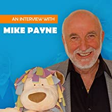 An Interview with Mike Payne Speech by Mike Payne, Paul Andrews Narrated by Mike Payne