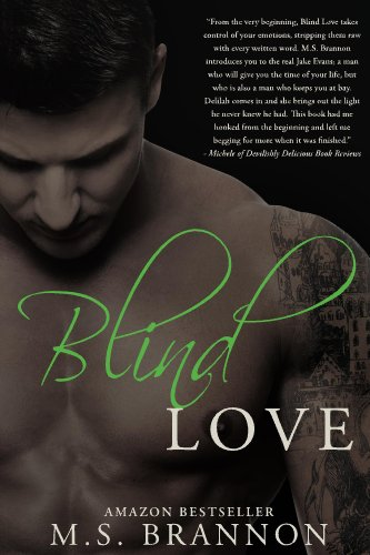 Blind Love (Sulfur Heights Series) by M.S. Brannon